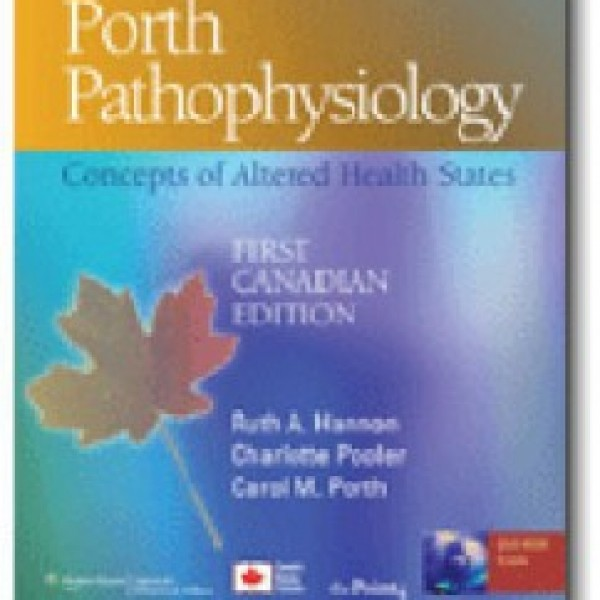 TestBank for Porth Pathophysiology Concepts Of Altered Health States 1/E Canadian Edition by Hannon