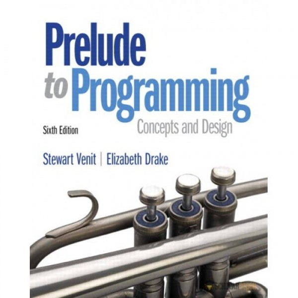 Test Bank for Prelude To Programming 6/E by Venit