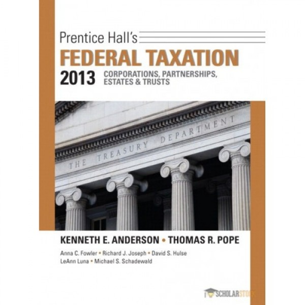 Test Bank for Prentice Hall'S Federal Taxation 2013 Corporations, Partnerships, Estates & Trusts 26/E by Anderson