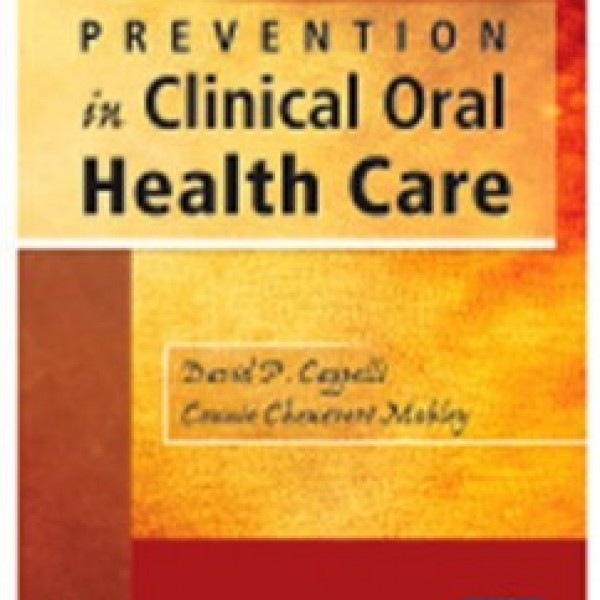 TestBank for Prevention In Clinical Oral Health Care 1/E by Cappelli