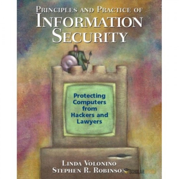 Test Bank for Principles And Practice Of Information Security 1/E by Volonino