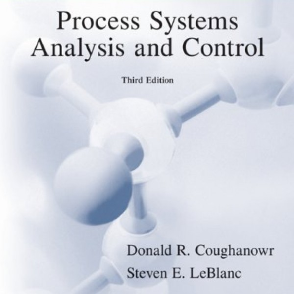 Solution Manual for Process Systems Analysis And Control Coughanowr Leblanc 3/E by Coughanowr
