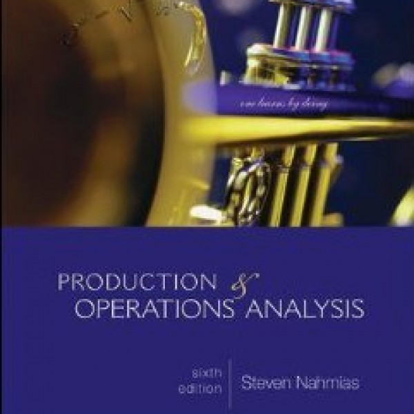 Solution Manual for Production And Operations Analysis 6/E by Nahmias