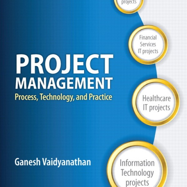 Test Bank for Project Management Process Technology And Practice 1/E by Vaidyanathan