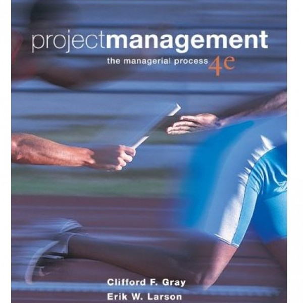 Test Bank for Project Management The Managerial Process 4/E by Gray