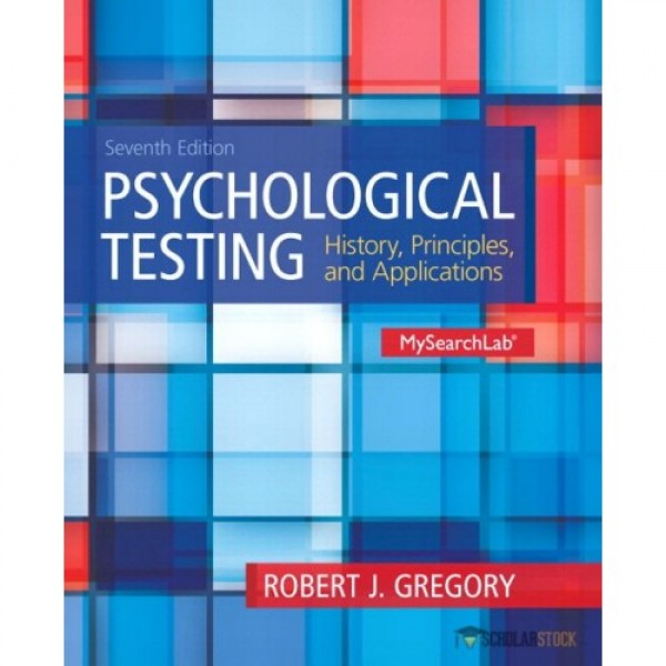 Test Bank for Psychological Testing History, Principles And Applications 7/E by Gregory