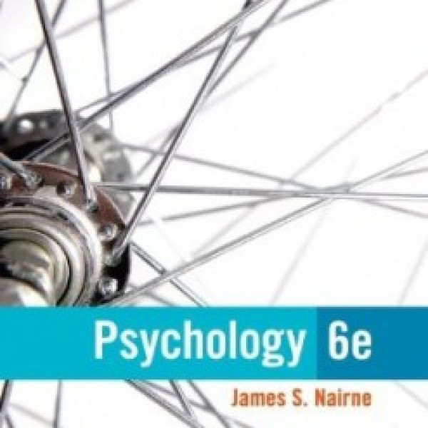TestBank for Psychology 6/E by Nairne