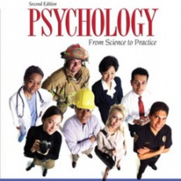 TestBank for Psychology From Science To Practice 2/E by Baron