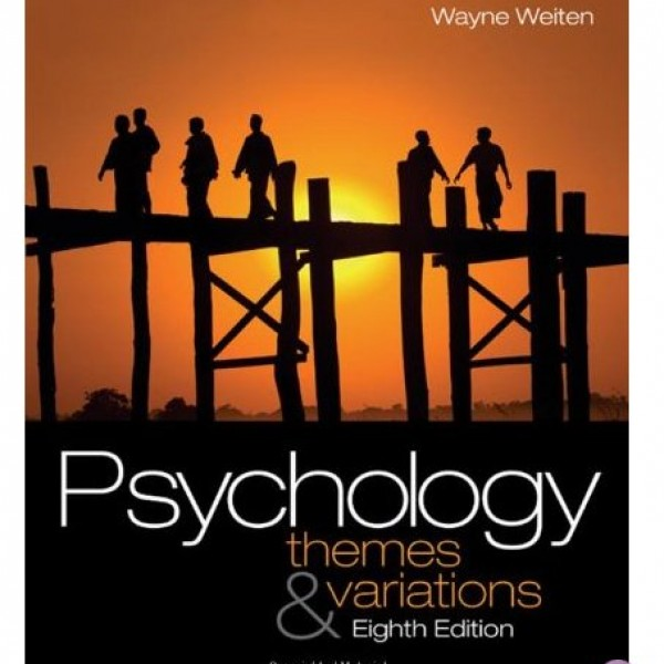 Test Bank for Psychology Themes And Variations 8/E by Weiten