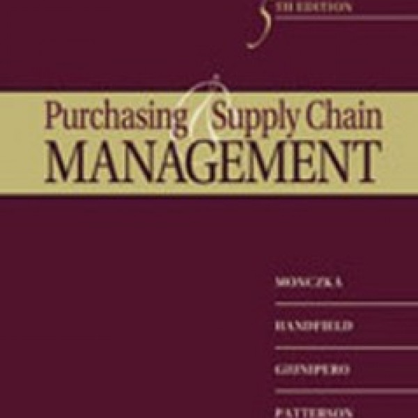 Test Bank for Purchasing And Supply Chain Management 5/E by Monczka