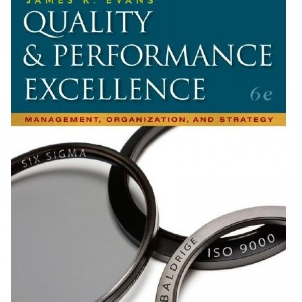 Solution Manual for Quality And Performance Excellence 6/E by Evans