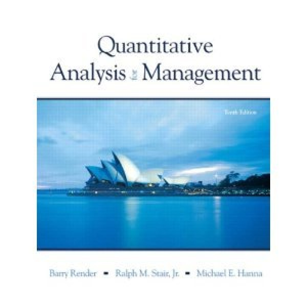 Test bank for Quantitative Analysis For Management 10/E by Render