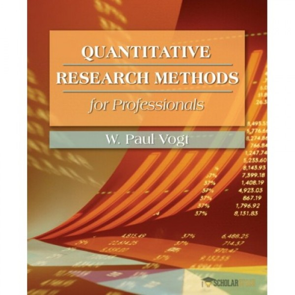Test Bank for Quantitative Research Methods For Professionals In Education And Other Fields 1/E by Vogt