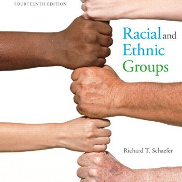 Test bank for Racial And Ethnic Groups 14/E by Schaefer