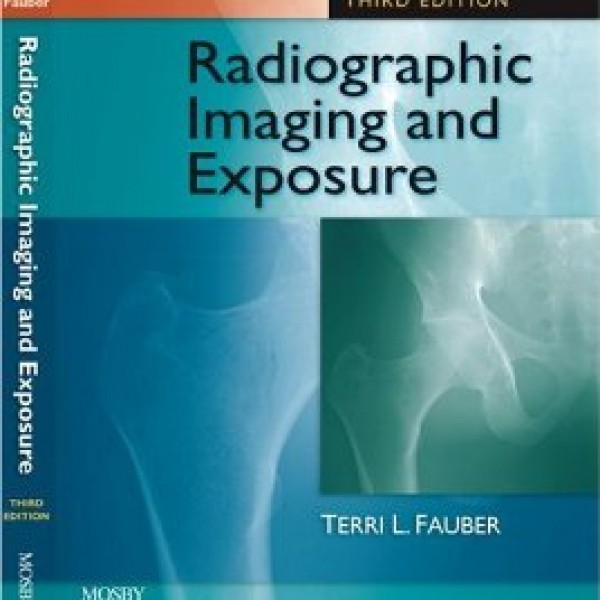 Test Bank for Radiographic Imaging And Exposure 3/E by Fauber