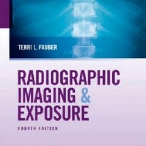 Test Bank for Radiographic Imaging And Exposure 4/E by Fauber