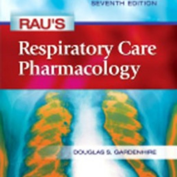 Test Bank for Raus Respiratory Care Pharmacology 7/E by Gardenhire