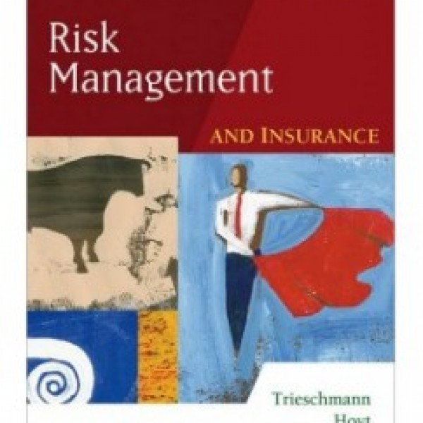 Test Bank for Risk Management And Insurance 12/E by Trieschmann