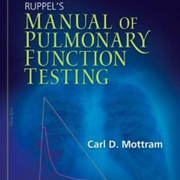 Test Bank for Ruppels Manual Of Pulmonary Function Testing 10/E by Mottram