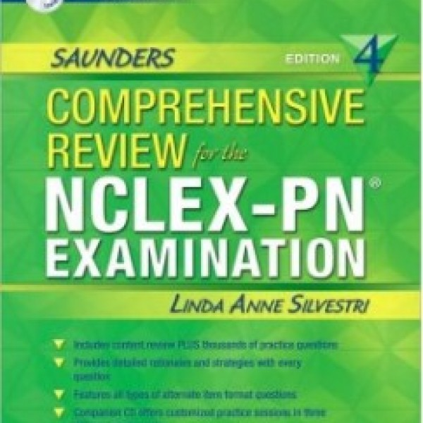 Test Bank for Saunders Comprehensive Review For The Nclex-Pn Examination 4/E by Silvestri