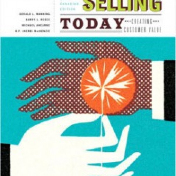 TestBank for Selling Today Creating Customer Value 5/E Canadian Edition by Manning