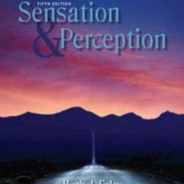 TestBank for Sensation And Perception 5/E by Foley