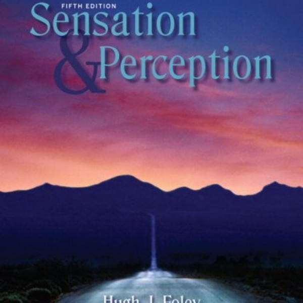 Solution Manual for Sensation And Perception 5/E by Foley