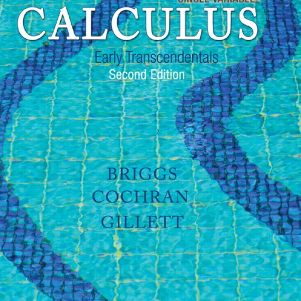 Solution manual for Single Variable Calculus: Early Transcendentals 2/E by Briggs