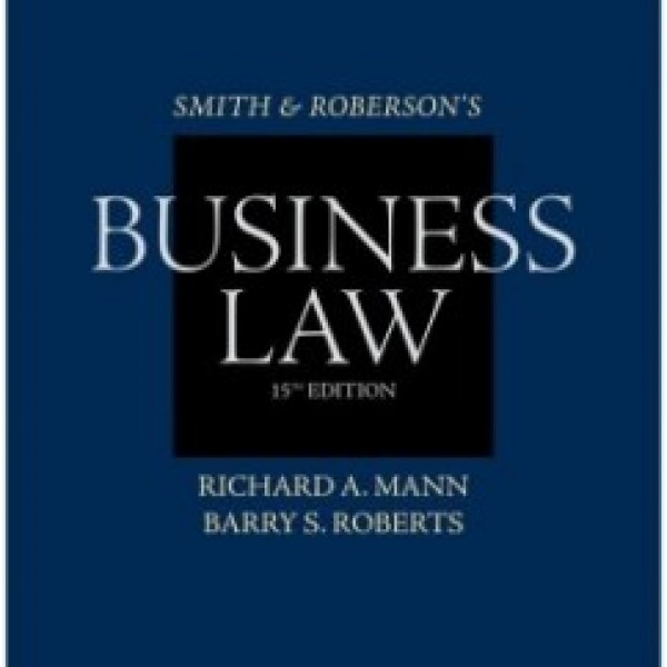 Test Bank for Smith And Roberson'S Business Law 15/E by Mann