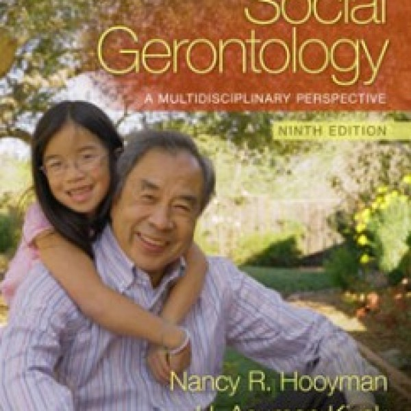 Test Bank for Social Gerontology A Multidisciplinary Perspective 9/E by Hooyman
