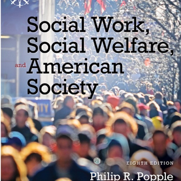 Test bank for Social Work, Social Welfare And American Society 8/E by Popple