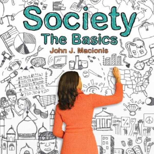 Solution Manual for Society The Basics 12/E by Macionis