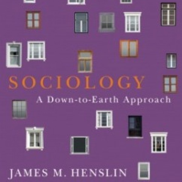 Test Bank for Sociology A Down-To-Earth Approach 11/E by Henslin