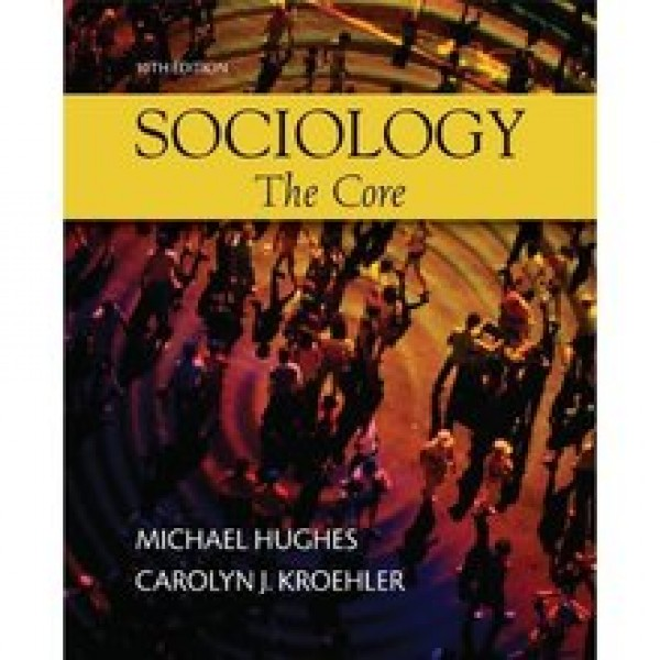 TestBank for Sociology The Core 10/E by Hughes