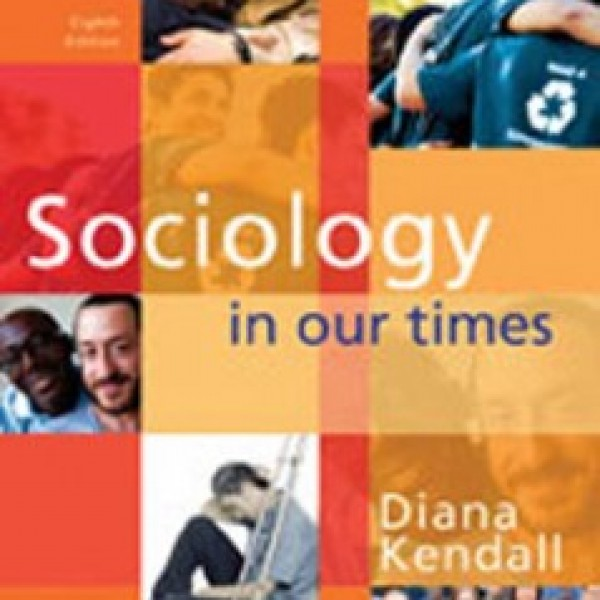 TestBank for Sociology In Our Times 8/E by Kendall