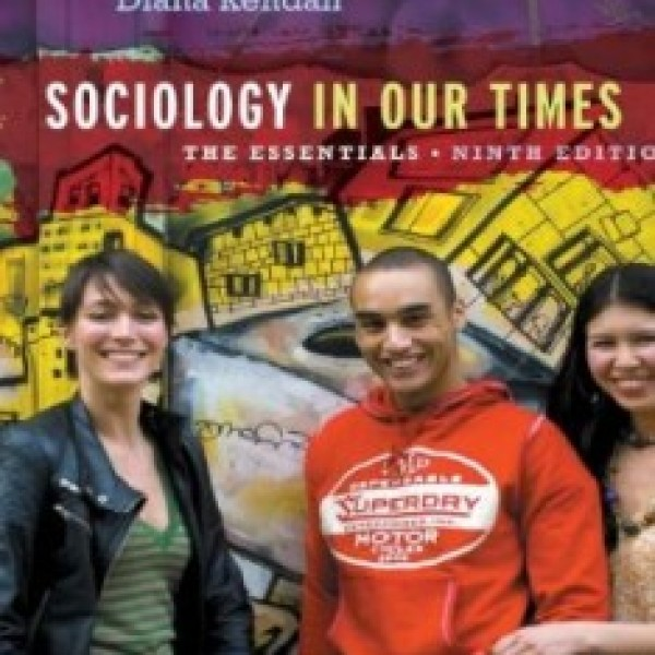 TestBank for Sociology In Our Times The Essentials 9/E by Kendall