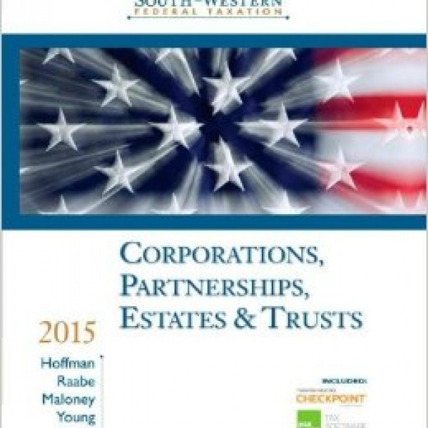 Test Bank for South-Western Federal Taxation 2015 Corporations, Partnerships, Estates And Trusts 38/E by Hoffman