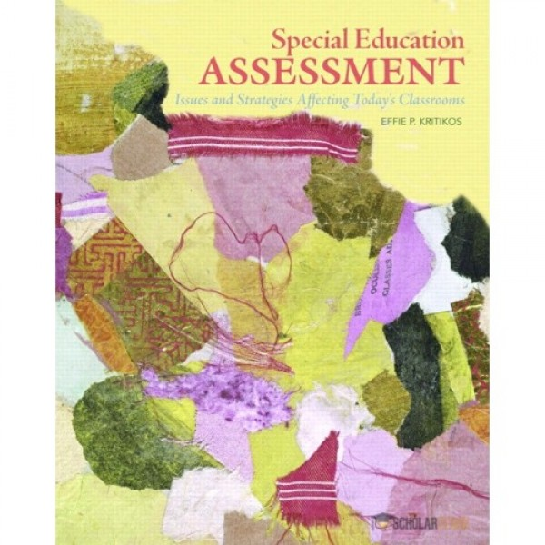 Test Bank for Special Education Assessment Issues And Strategies Affecting Today'S Classrooms 1/E by Kritikos
