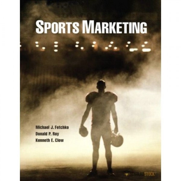 Test Bank for Sports Marketing 1/E by Fetchko