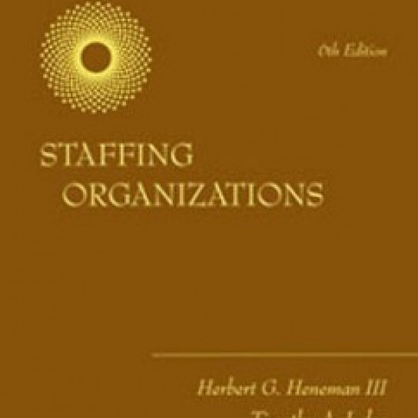 Test Bank for Staffing Organizations 6/E by Heneman
