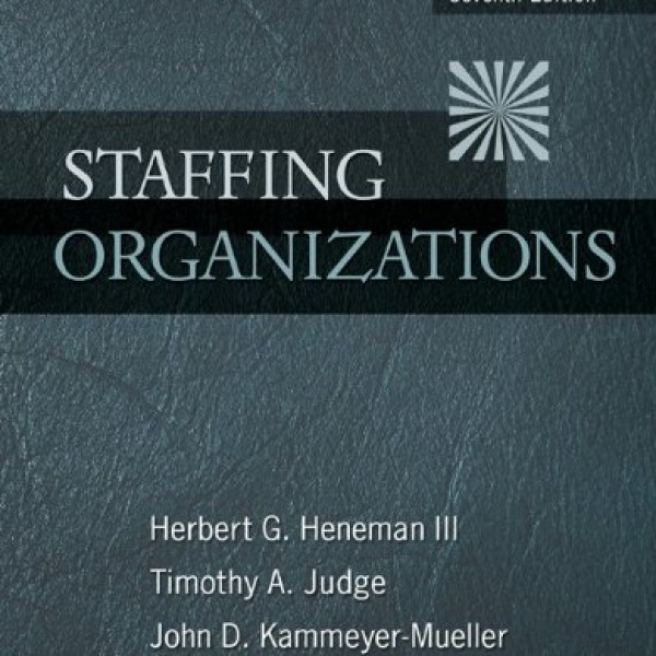 Solution Manual for Staffing Organizations 7/E by Heneman Iii