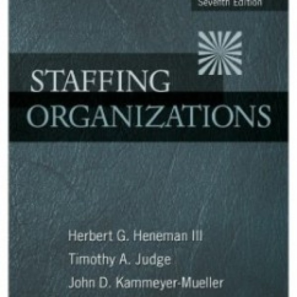Test Bank for Staffing Organizations 7/E by Heneman