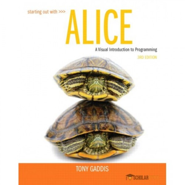 Solution Manual for Starting Out With Alice 3/E by Gaddis