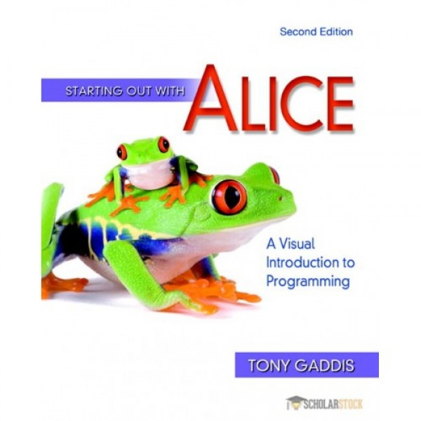 Test Bank for Starting Out With Alice A Visual Introduction To Programming 2/E by Gaddis