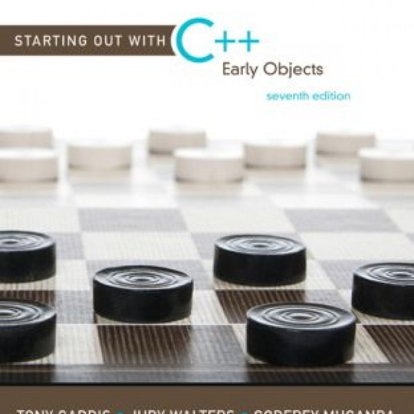 Solution Manual for Starting Out With C++: Early Objects 7/E by Gaddis