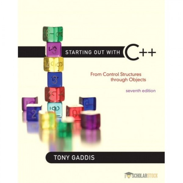 Test Bank for Starting Out With C++ From Control Structures Through Objects 7/E by Gaddis