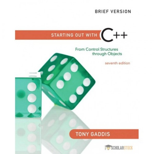 Test Bank for Starting Out With C++ From Control Structures Through Objects, Brief Edition 7/E by Gaddis