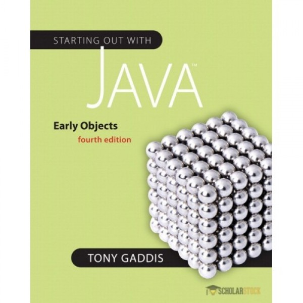 Test Bank for Starting Out With Java Early Objects 4/E by Gaddis