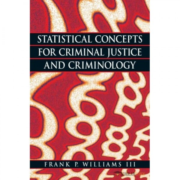 Test Bank for Statistical Concepts For Criminal Justice And Criminology 1/E by Williams