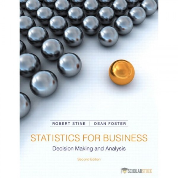 Test Bank for Statistics For Business Decision Making And Analysis 2/E by Stine
